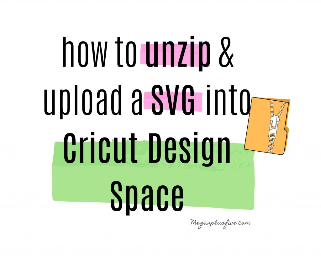 unzip files for Cricut Design Space